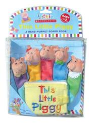 Cover of: Little Scholastic: This Little Piggy: A Hand-puppet Board Book