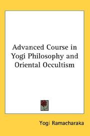 Cover of: Advanced Course in Yogi Philosophy and Oriental Occultism | Yogi Ramacharaka