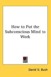 Cover of: How to Put the Subconscious Mind to Work