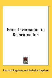 Cover of: From Incarnation to Reincarnation | Richard Ingalese