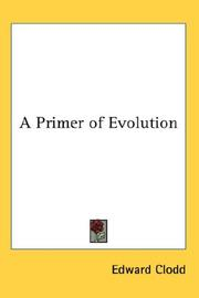 Cover of: A Primer of Evolution | Edward Clodd
