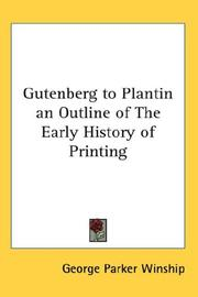 Cover of: Gutenberg to Plantin an Outline of The Early History of Printing