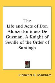 Cover of: The Life and Acts of Don Alonzo Enriquez De Guzman, A Knight of Seville of the Order of Santiago