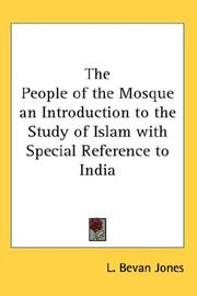Cover of: The People of the Mosque an Introduction to the Study of Islam with Special Reference to India | L. Bevan Jones