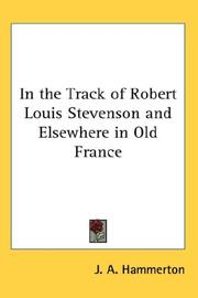 Cover of: In the Track of Robert Louis Stevenson And Elsewhere in Old France