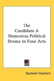 Cover of: The Candidate A Humorous Political Drama in Four Acts