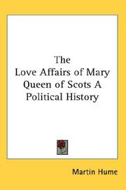 Cover of: The Love Affairs of Mary Queen of Scots A Political History | Martin Hume
