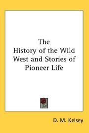 Cover of: The History of the Wild West and Stories of Pioneer Life