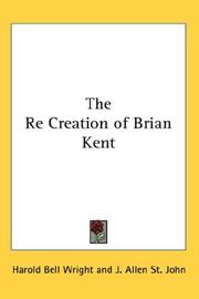 Cover of: The Re Creation of Brian Kent | Harold Bell Wright