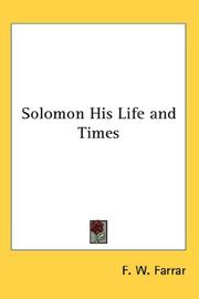 Solomon, his life and times by Frederic William Farrar
