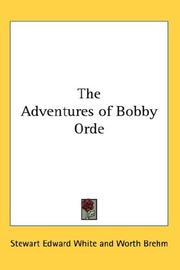 Cover of: The Adventures of Bobby Orde | Stewart Edward White