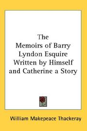 Cover of: The Memoirs of Barry Lyndon Esquire Written by Himself and Catherine a Story