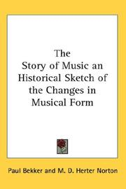 Cover of: The Story of Music an Historical Sketch of the Changes in Musical Form