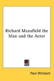 Cover of: Richard Mansfield the Man and the Actor