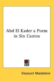 Cover of: Abd El Kader a Poem in Six Cantos | Viscount Maidstone