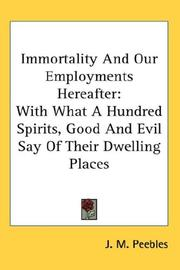 Cover of: Immortality And Our Employments Hereafter | J. M. Peebles