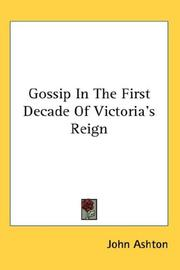 Cover of: Gossip In The First Decade Of Victoria's Reign