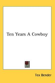 Cover of: Ten Years A Cowboy | Tex Bender