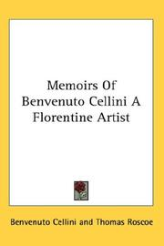 Cover of: Memoirs of Benvenuto Cellini, a Florentine artist