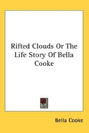 Cover of: Rifted Clouds Or The Life Story Of Bella Cooke | Bella Cooke