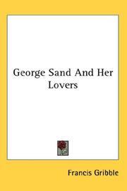 Cover of: George Sand And Her Lovers | Francis Gribble