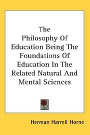 Cover of: The Philosophy Of Education Being The Foundations Of Education In The Related Natural And Mental Sciences