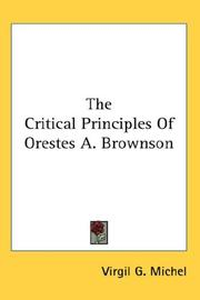 Cover of: The Critical Principles of Orestes A. Brownson