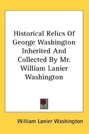 Cover of: Historical Relics of George Washington Inherited And Collected by Mr. William Lanier Washington