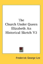 Cover of: The Church Under Queen Elizabeth An Historical Sketch V2