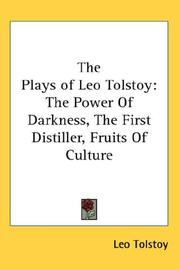 Cover of: The Plays of Leo Tolstoy: The Power Of Darkness, The First Distiller, Fruits Of Culture