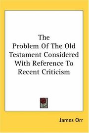 Cover of: The problem of the Old Testament considered with reference to recent criticism