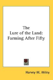 Cover of: The Lure of the Land | Harvey W. Wiley