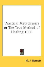 Cover of: Practical Metaphysics or The True Method of Healing 1888