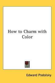 Cover of: How to Charm with Color | Edward Podolsky