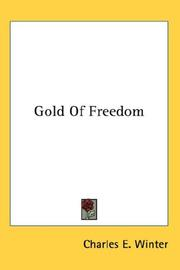 Cover of: Gold Of Freedom | Charles E. Winter