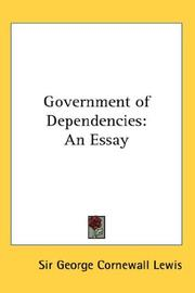 Cover of: Government of Dependencies | Sir George Cornewall Lewis