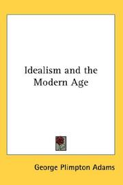 Cover of: Idealism and the Modern Age | George Plimpton Adams