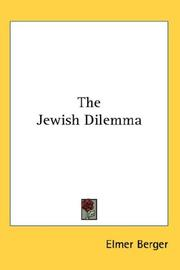 The Jewish dilemma by Elmer Berger
