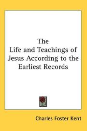 Cover of: The Life and Teachings of Jesus According to the Earliest Records