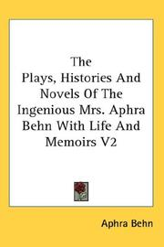 The Plays, Histories And Novels Of The Ingenious Mrs. Aphra Behn With Life And Memoirs V2