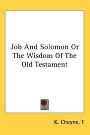 Cover of: Job And Solomon Or The Wisdom Of The Old Testament