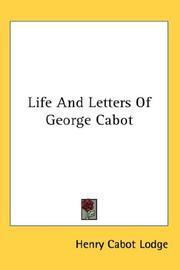 Cover of: Life And Letters Of George Cabot