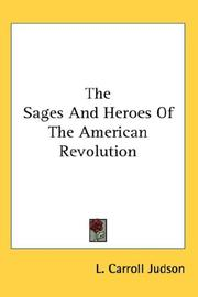 Cover of: The sages and heroes of the American Revolution