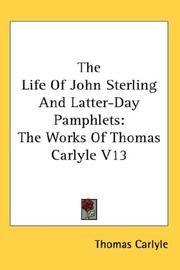 Cover of: The Life of John Sterling and Latter-day Pamphlets: The Works Of Thomas Carlyle