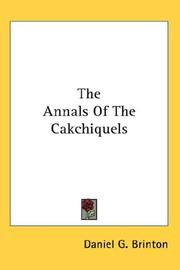 Cover of: The Annals Of The Cakchiquels