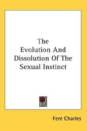 Cover of: The Evolution And Dissolution Of The Sexual Instinct | Fere Charles