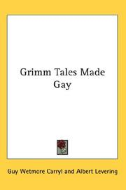 Cover of: Grimm Tales Made Gay | Guy Wetmore Carryl