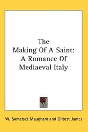 Cover of: The making of a saint: a romance of mediaeval Italy