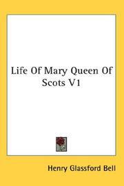 Cover of: Life Of Mary Queen Of Scots V1 | Henry Glassford Bell
