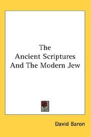 Cover of: The Ancient Scriptures And The Modern Jew | David Baron